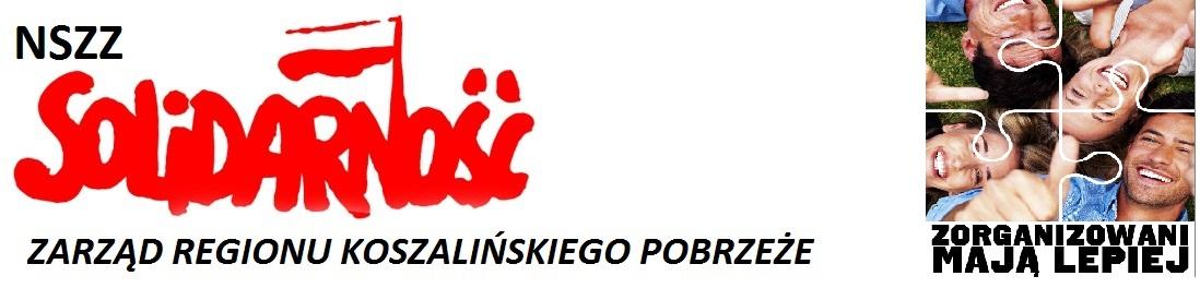 """Zarząd Regionu Koszalińskiego """"Pobrzeże"""" NSZZ """"Solidarność"""""""